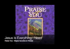 Jesus is Everything I need – Wayne Goodine and Friends
