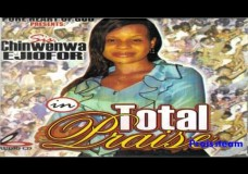 Nigerian Worship and Praise Songs – Chinwenwa Ejiofor